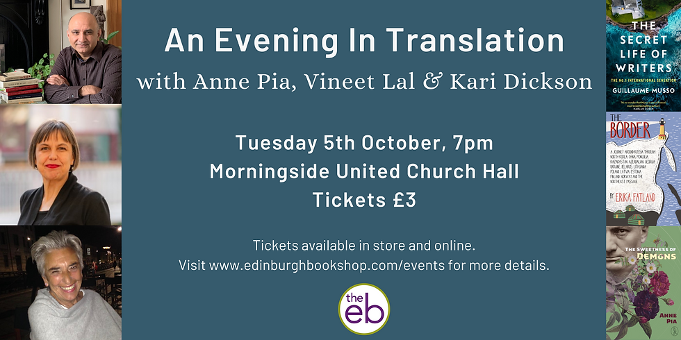 An Evening In Translation with Anne Pia, Vineet Lal & Kari Dickson - Live Event
