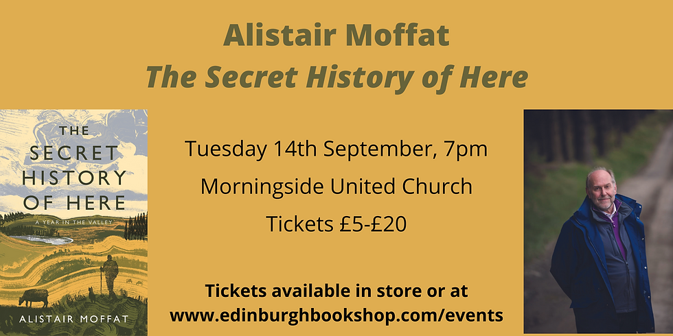 Alistair Moffat: The Secret History of Here - Live Event