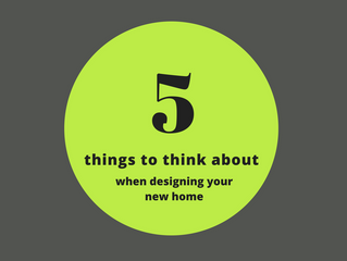 5 things to think about when designing your new home