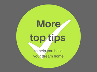 More top tips on building your dream home from those that have done it before