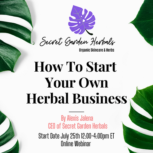 Webinar -How To Start Your Own Herbal Business