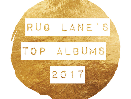 RUG LANE'S ALBUMS OF THE YEAR 2017