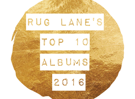 RUG LANE'S TOP10 ALBUMS FOR2016