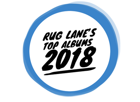 RUG LANE'S TOP ALBUMS 2018