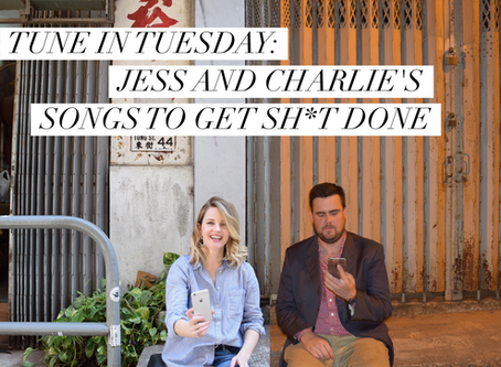 TUNE IN TUESDAY: SONGS TO GET SH*T DONE