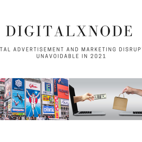 Digital Advertisement and Marketing Disruption Unavoidable in 2021