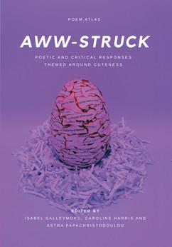 AWW-STRUCK (Poem Atlas, 2021)