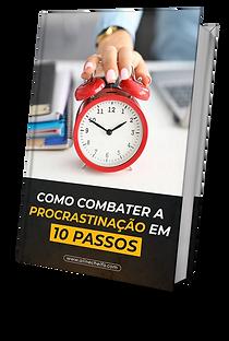 COMO COMBATER A PROCRASTINACAO EM 10 PAS