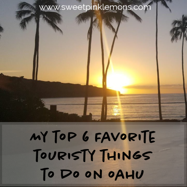 6 of My Favorite Touristy Things We Did on Oahu