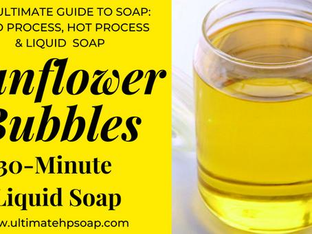 Sunflower Bubbles 30-Minute Liquid Soap- We Make Liquid Soap EASY!