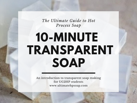 "Easy DIY Clear Soap- Learn How to Make our ""Ultimate Transparent Soap"" in Less than 10 Minutes!"