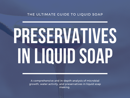 Do I need to use a preservative in liquid soap? Learn about microbes, water availability and more!