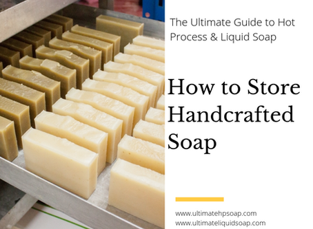 How to Store Handcrafted Soap for Increased Organization, Product Protection & a Longer-Shelf Life