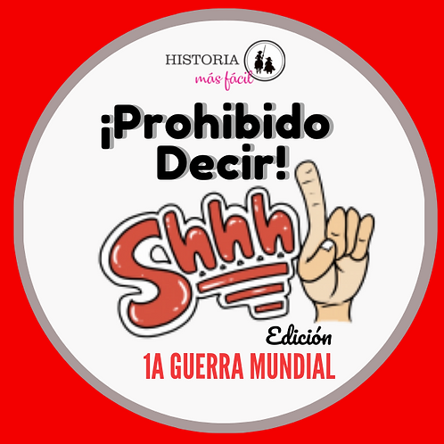 JUEGO PROHIBIDO DECIR - 1a Guerra Mundial (Tabú)