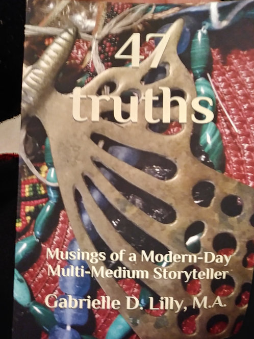 47 truths eBook; Musings of a Modern-Day Multi-Medium Storyteller