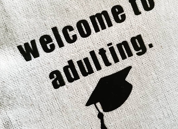 Welcome to Adulting- Grad