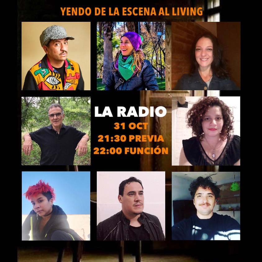 Yendo de la escena al living | La radio | 31OCT