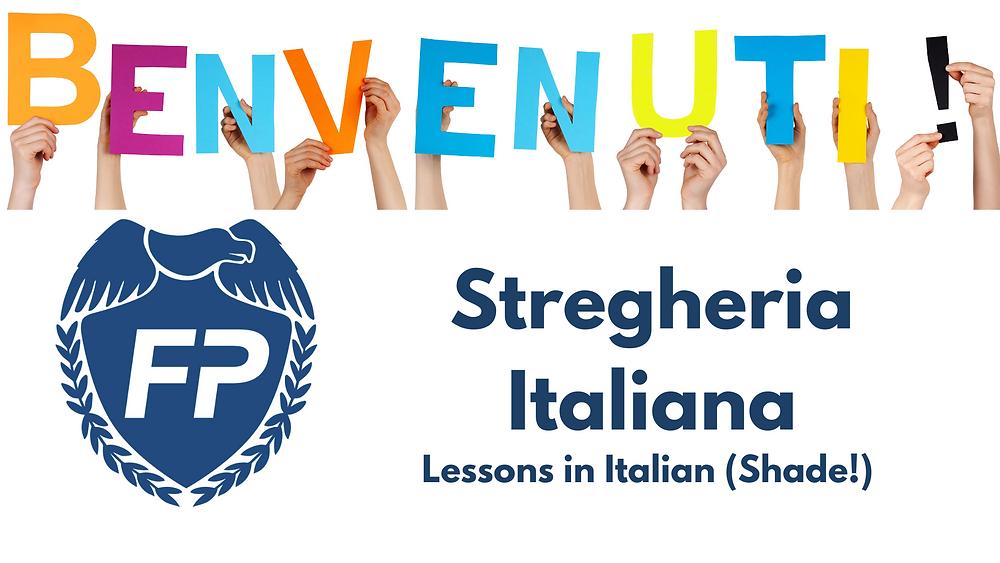 benvenuti, stregheria italiana, lessons in Italian shade