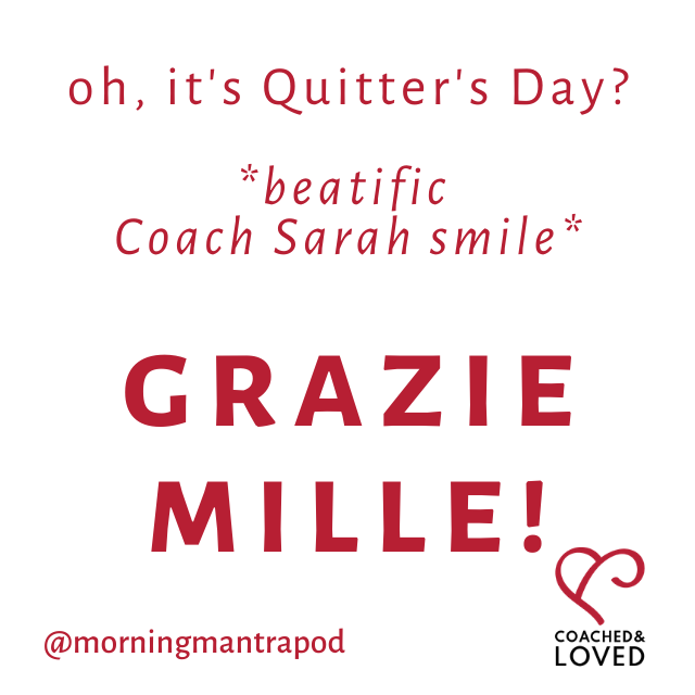 grazie mille, italian, quitter's day