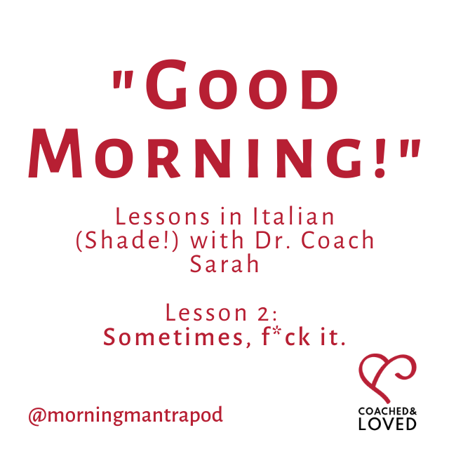 buongiorno, lessons in Italian shade with Dr. Coach Sarah