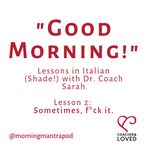buongiorno, lessons in Italian shade with Dr. Coach Sarah