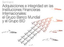 Seminario sobre adquisiciones e integridad en las Instituciones Financieras Internacionales: El Grup