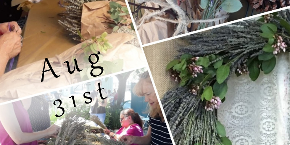 Lavender Wreaths Workshop! Aug 31st.