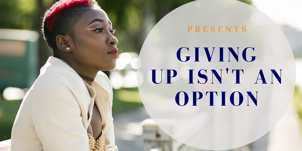 Giving Up Isn't An Option