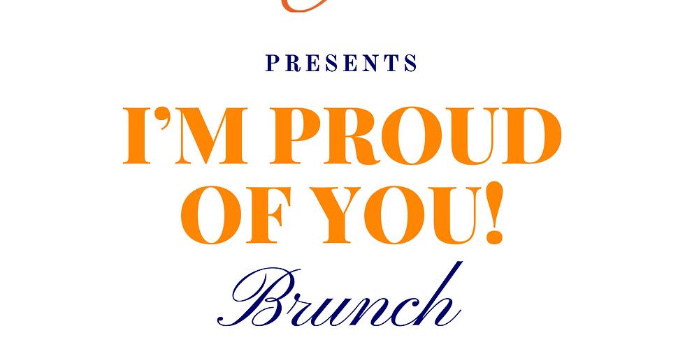 I'm Proud of You! Brunch
