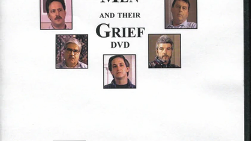 Men and Their Grief: Two DVD Set