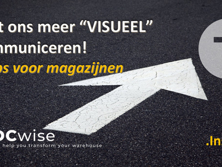 """DCwise Insights NL –  Laat ons meer """"Visueel"""" communiceren – 4 Tips voor magazijnen"""