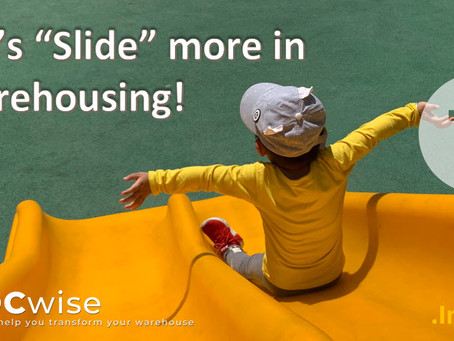 "DCwise Insights - Let's ""Slide"" more in warehousing"