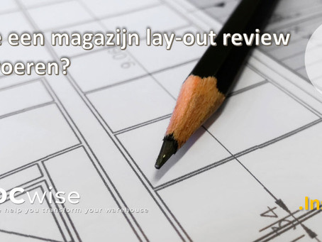 DCwise Insights NL - Hoe een magazijn Lay-out review uitvoeren?