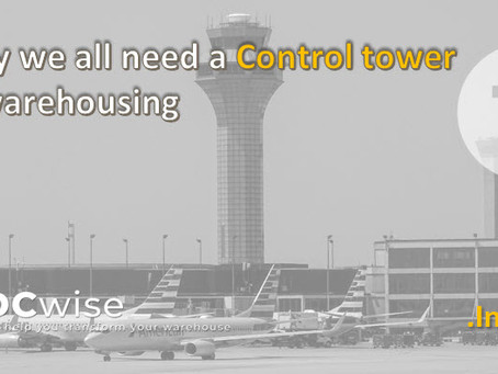 DCwise Services - Why we all need a Control Tower in warehousing!