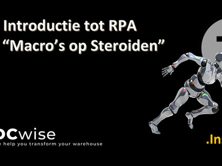 "DCwise Insights NL - Een Introductie tot RPA aka ""Macro's op Steroïden"""