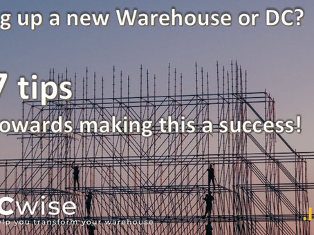 DCwise Services - Setting up a new Warehouse or DC? 7 tips towards making this a success!