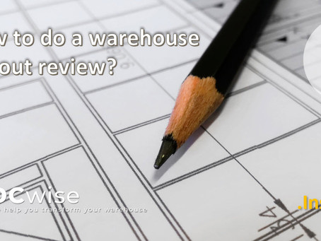 DCwise Insights - How to do a Warehouse Lay-out review