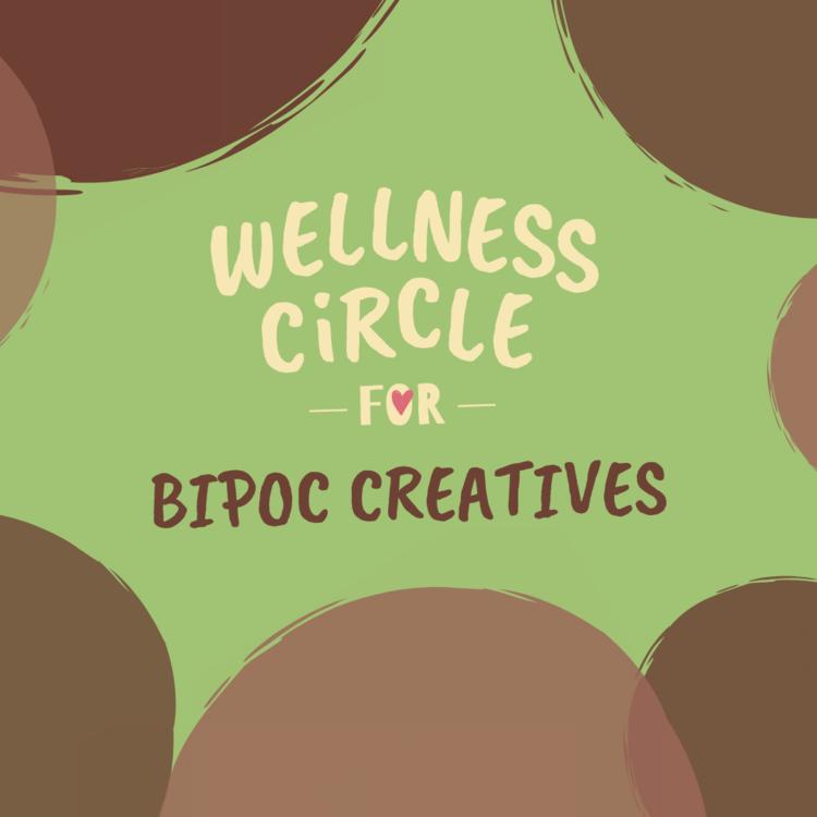 Wellness Circle for BIPOC Creatives