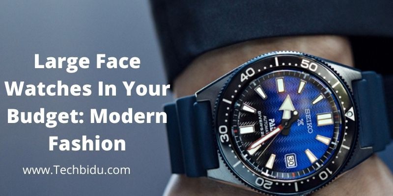 Large Face Watches