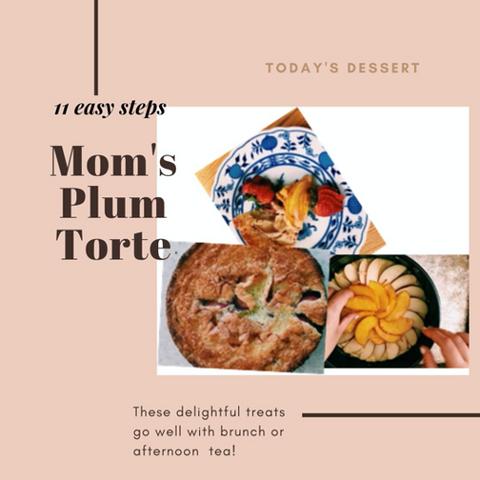 11 Steps to Mom's Plum Torte