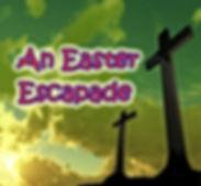 An Easter Escapade.jpg