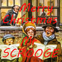 Merry Christmas Mr Scrooge (DOWNLOAD)