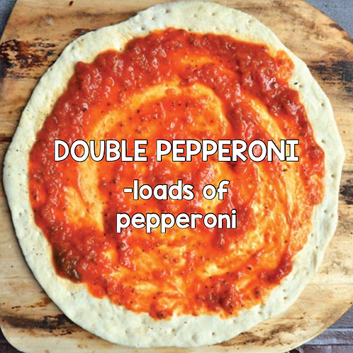 DOUBLE PEPPERONI - Frozen 'Take and Bake' Pizza