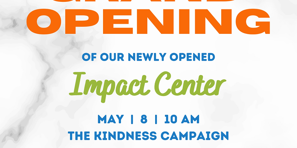 The Kindness Campaign's Impact Center Grand Opening