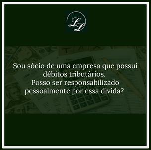 DA RESPONSABILIDADE DOS SÓCIOS PELOS DÉBITOS FISCAIS/TRIBUTÁRIOS DA EMPRESA