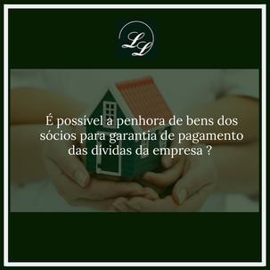 DO RISCO DE PENHORA DOS BENS DOS SÓCIOS PARA PAGAMENTO DAS DÍVIDAS DA EMPRESA
