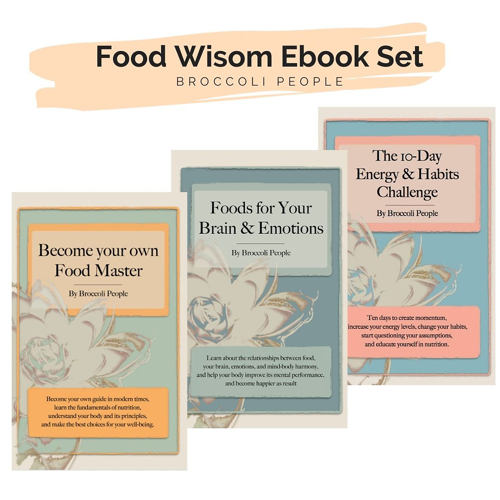 Food Wisdom Ebooks by Broccoli People Digital download ebooks to learn the fundamentals of nutrition, understand your body and its principles and make the best choices for your well-being.