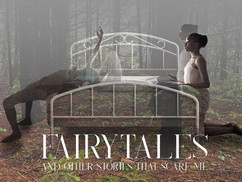 Fairytales and Other Stories that Scare Me - Now Streaming!