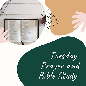 Tuesday Prayer and Bible Study.png