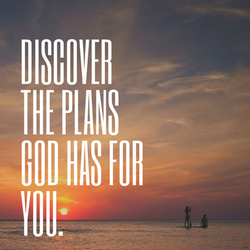 Discover the plans God has for you.